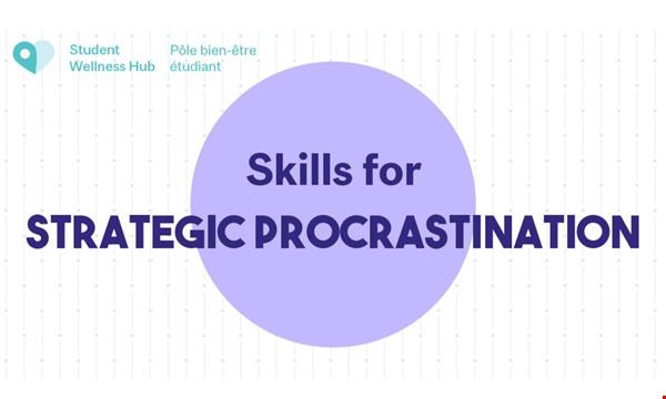 Skills for Strategic Procrastination