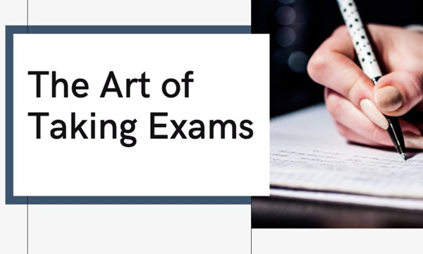 The Art of Taking Exams