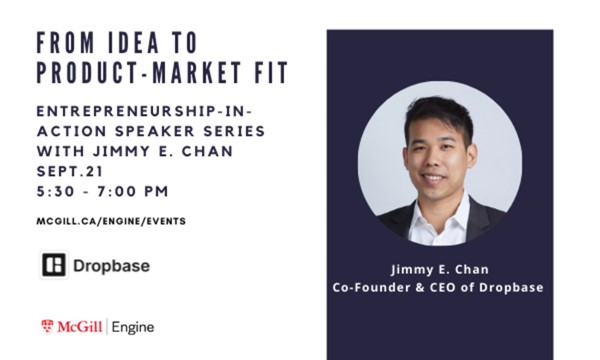 Entrepreneurship-in-Action Speaker Series with Jimmy E. Chan, Co-founder & CEO of Dropbase