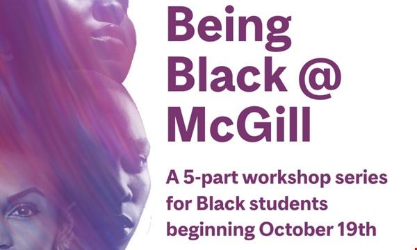 Being Black at McGill Workshop Series